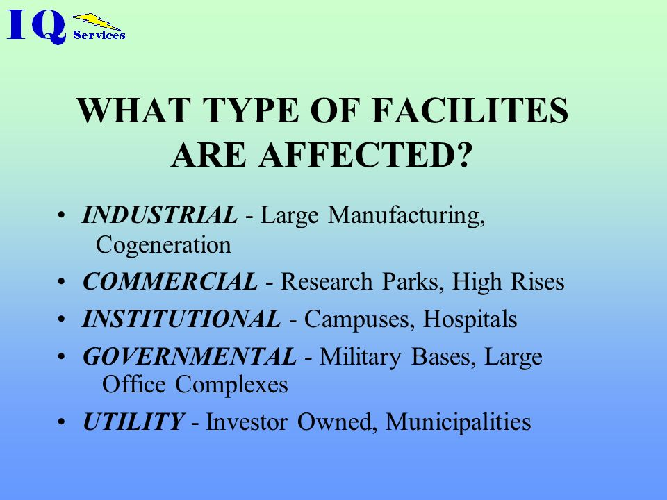 WHAT TYPE OF FACILITES ARE AFFECTED
