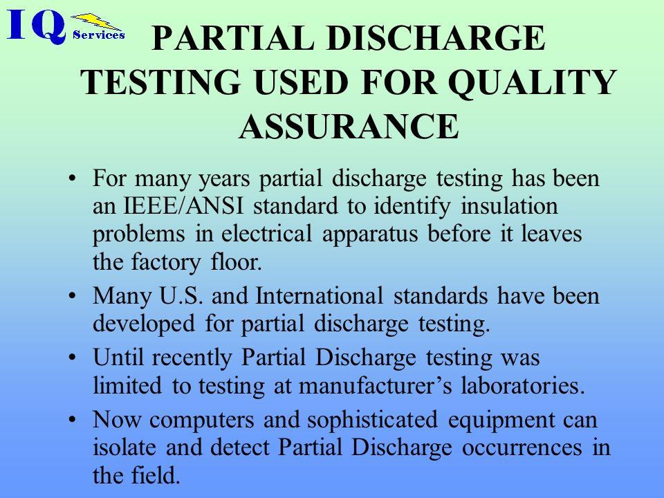 PARTIAL DISCHARGE TESTING USED FOR QUALITY ASSURANCE