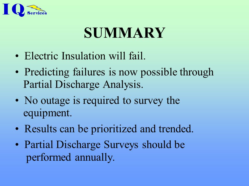SUMMARY Electric Insulation will fail.