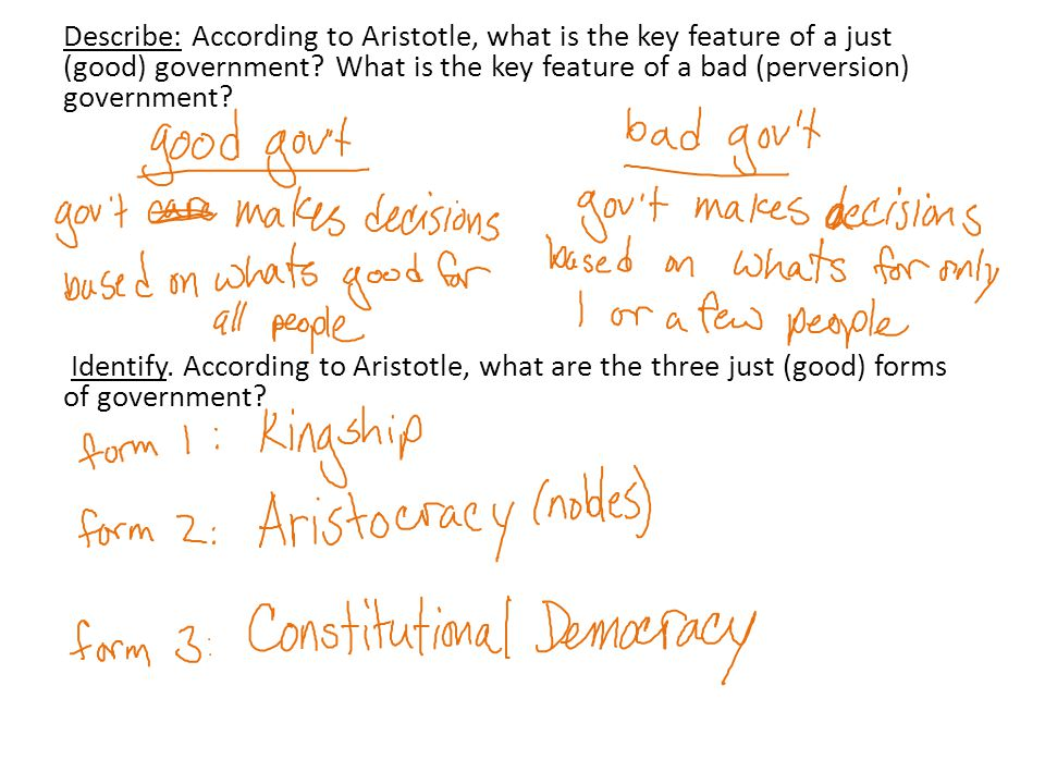 Describe: According to Aristotle, what is the key feature of a just (good) government.
