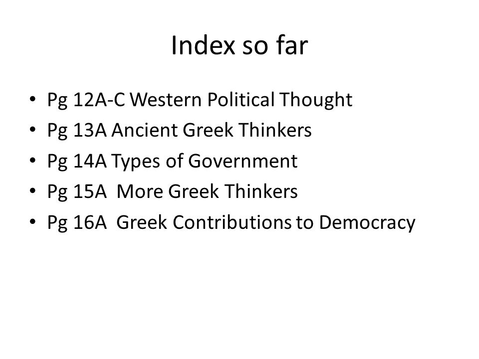 Index so far Pg 12A-C Western Political Thought