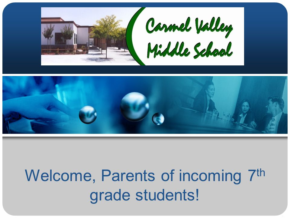 Welcome, Parents of incoming 7th grade students!