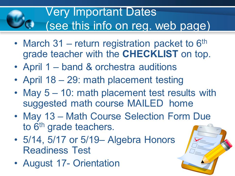 Very Important Dates (see this info on reg. web page)