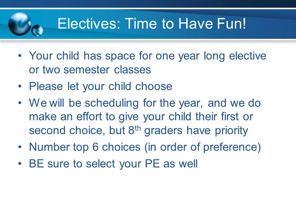 Electives: Time to Have Fun!