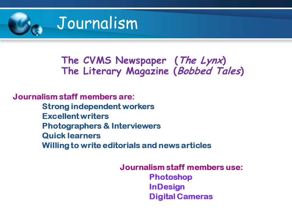 Journalism Journalism staff members are: Strong independent workers