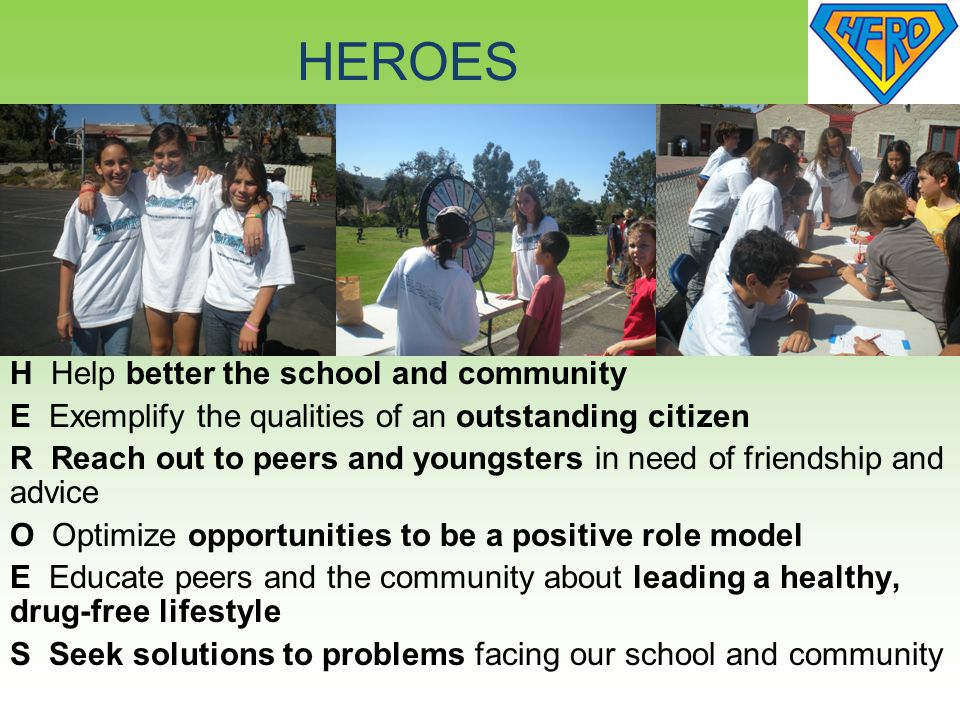 HEROES H Help better the school and community