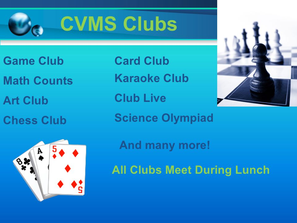 CVMS Clubs Game Club Card Club Karaoke Club Math Counts Club Live