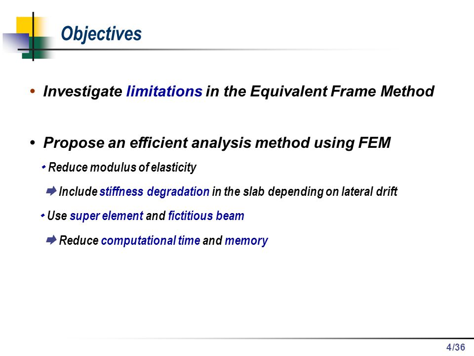 Objectives • Investigate limitations in the Equivalent Frame Method