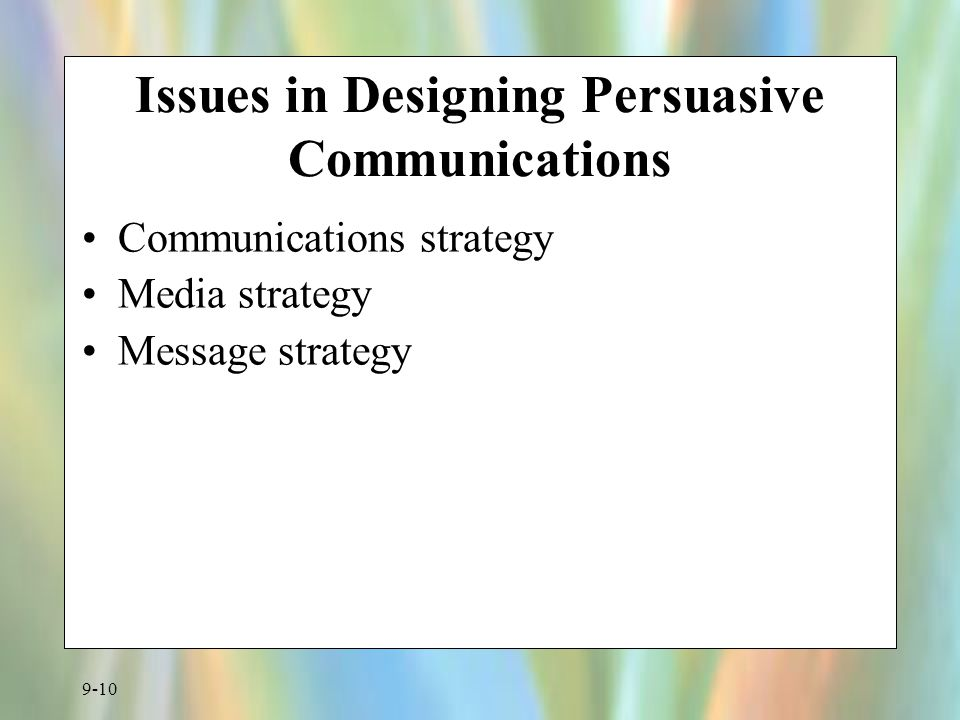 Issues in Designing Persuasive Communications