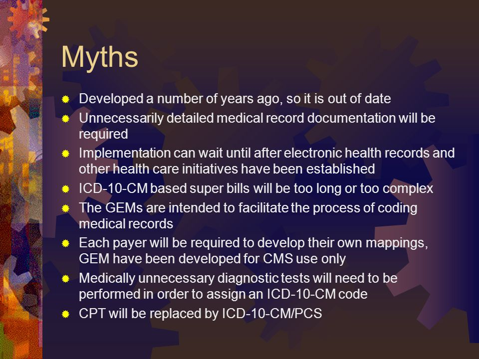 Myths Developed a number of years ago, so it is out of date