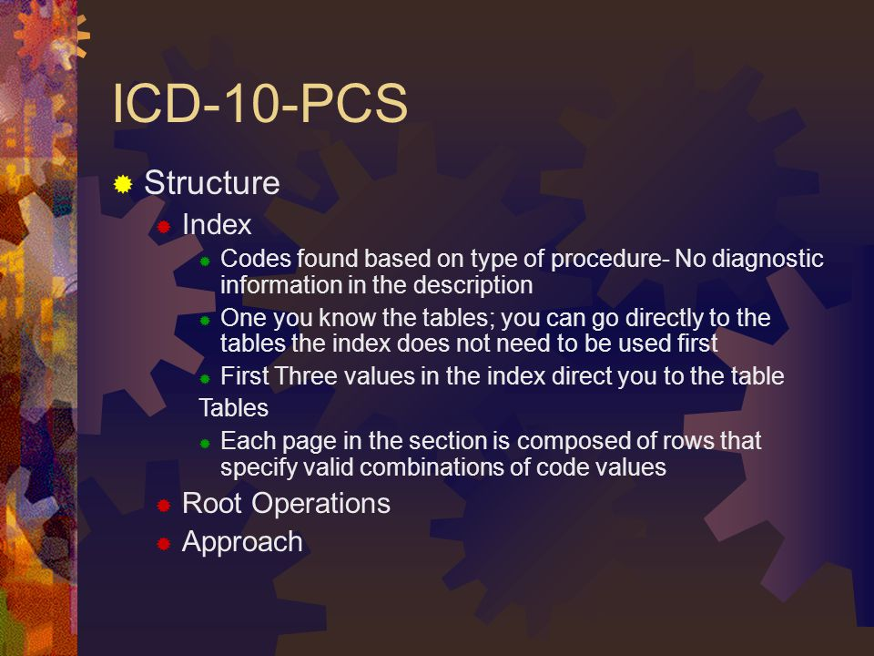 ICD-10-PCS Structure Index Root Operations Approach