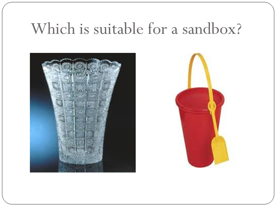 Which is suitable for a sandbox