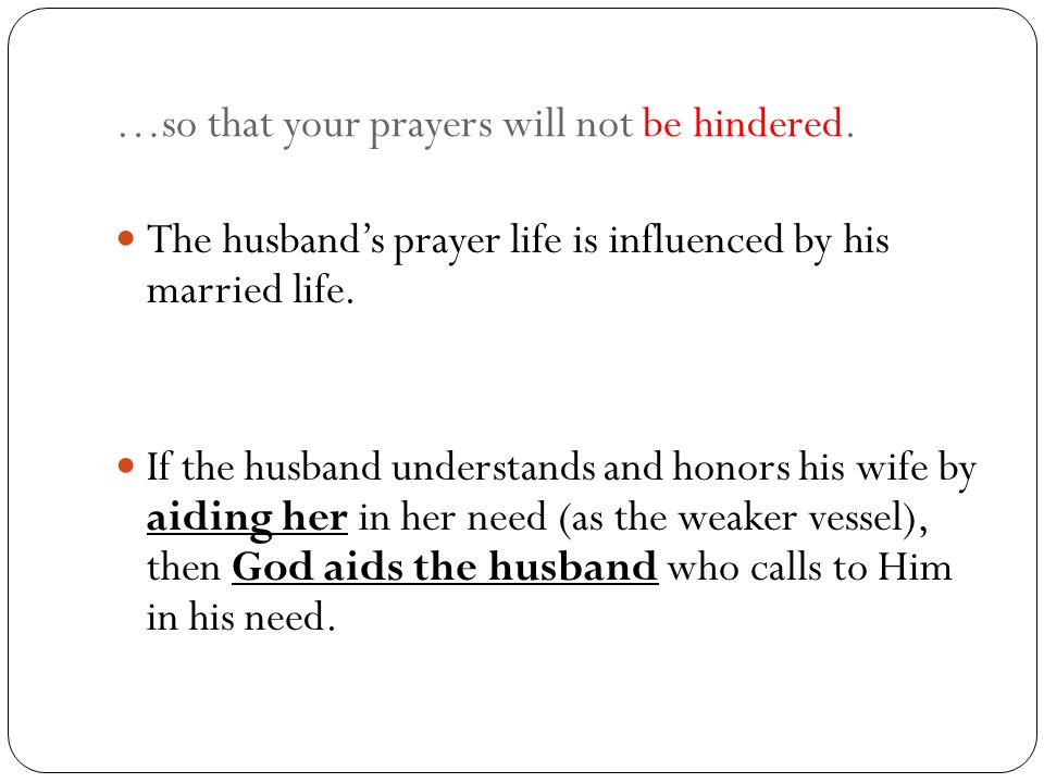 …so that your prayers will not be hindered.
