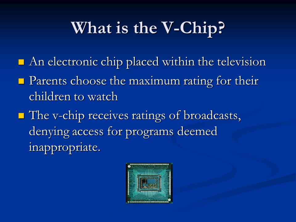 What is the V-Chip An electronic chip placed within the television