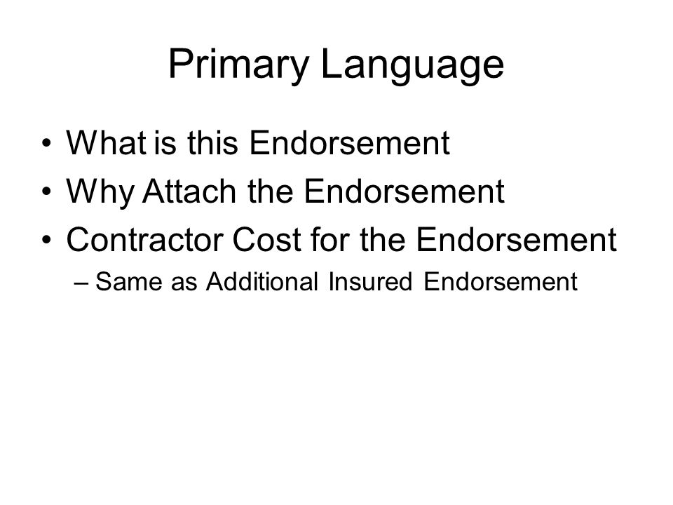 Primary Language What is this Endorsement Why Attach the Endorsement