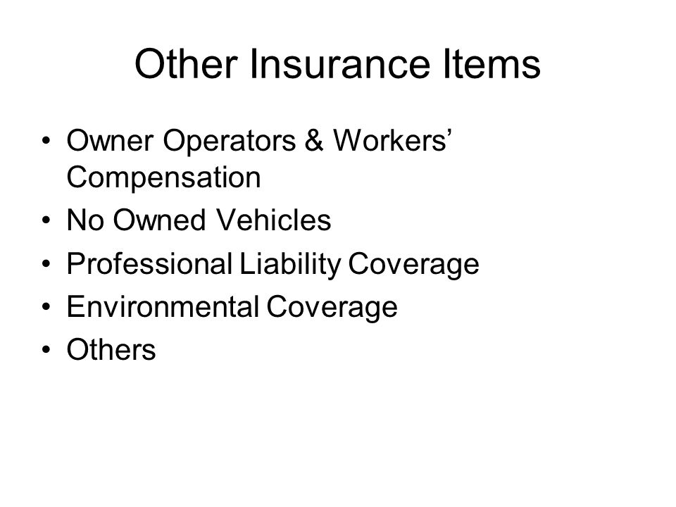 Other Insurance Items Owner Operators & Workers' Compensation