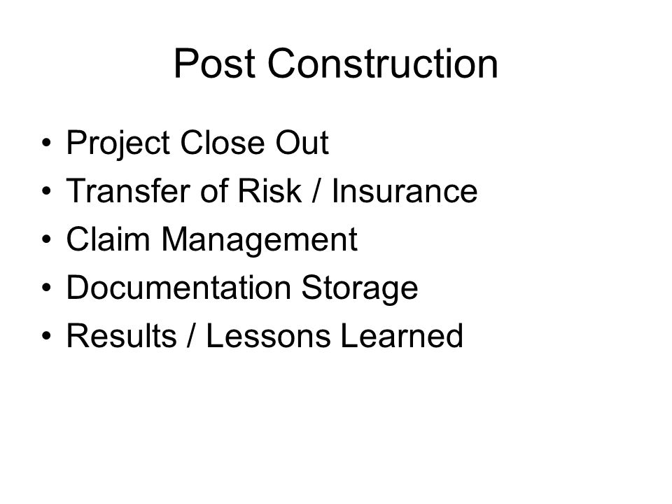 Post Construction Project Close Out Transfer of Risk / Insurance