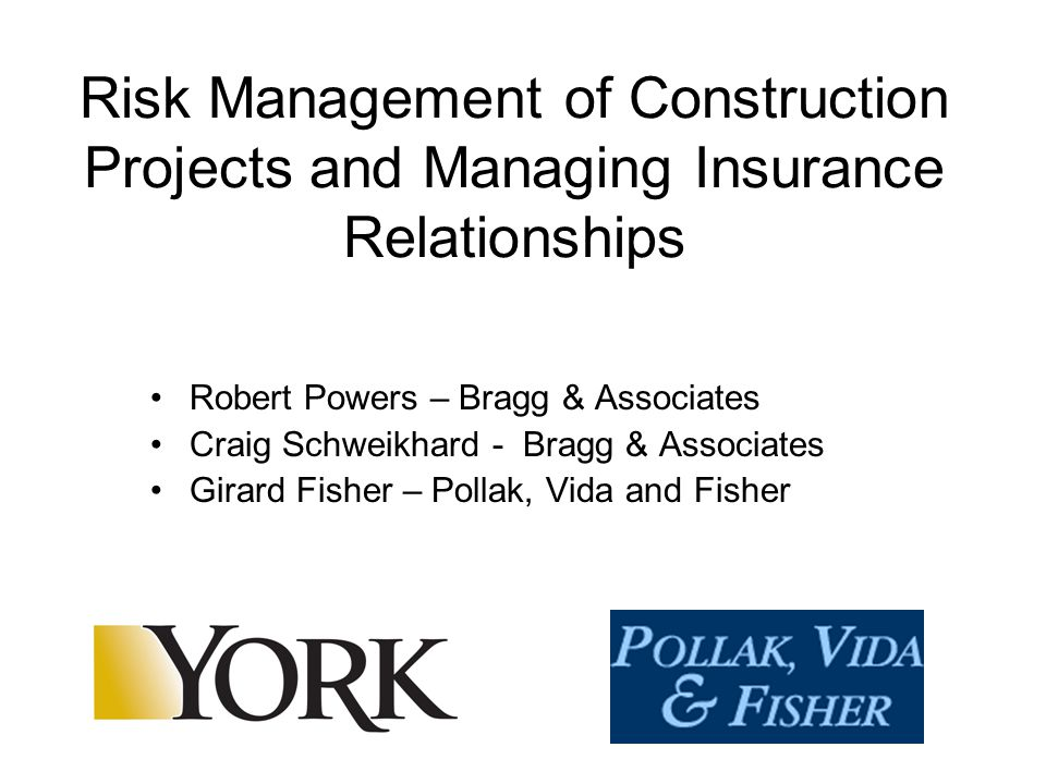 Risk Management of Construction Projects and Managing Insurance Relationships