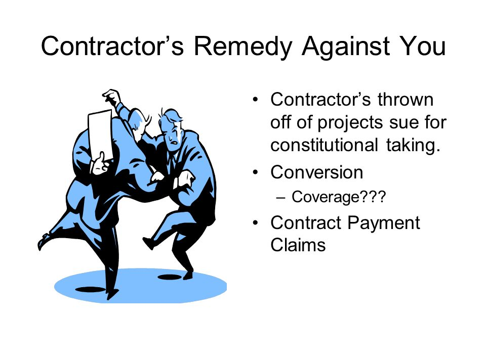 Contractor's Remedy Against You