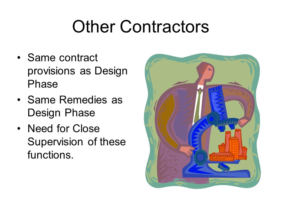 Other Contractors Same contract provisions as Design Phase