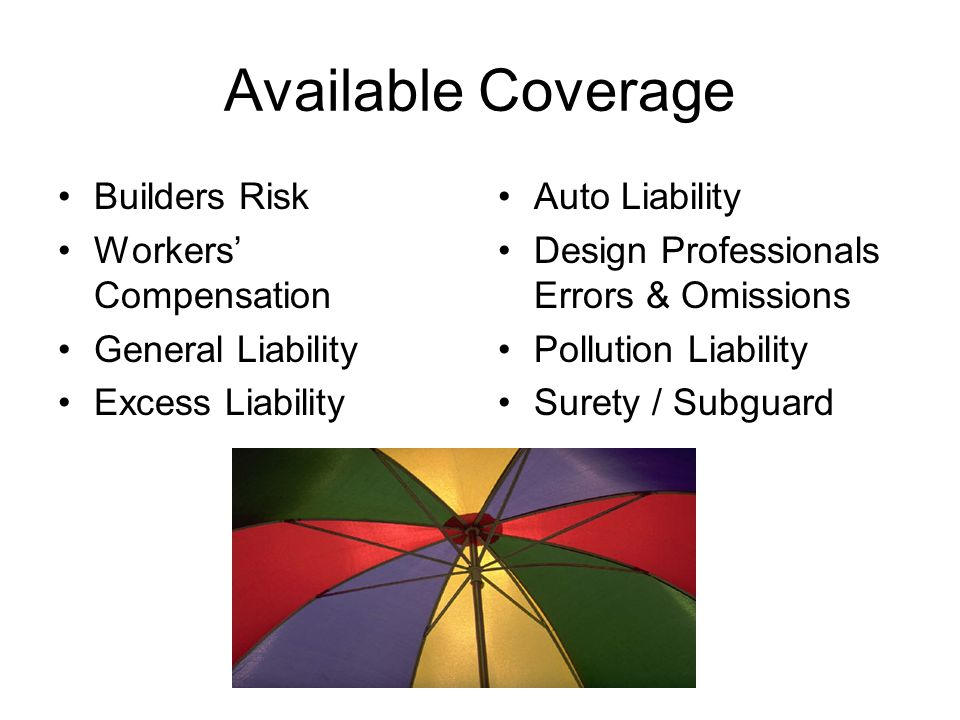 Available Coverage Builders Risk Workers' Compensation