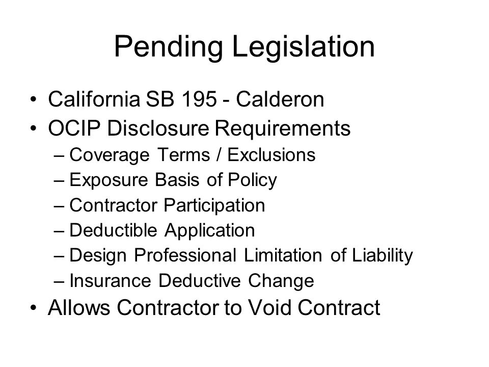 Pending Legislation California SB 195 - Calderon