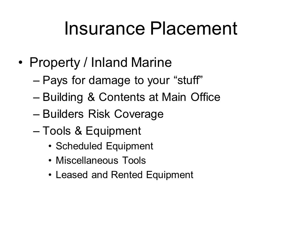 Insurance Placement Property / Inland Marine