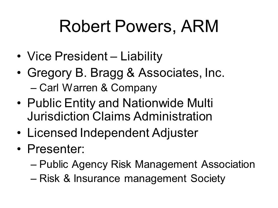 Robert Powers, ARM Vice President – Liability