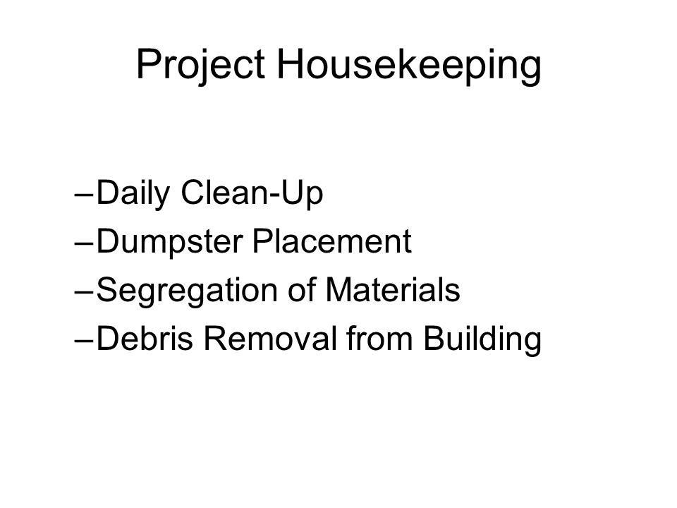 Project Housekeeping Daily Clean-Up Dumpster Placement
