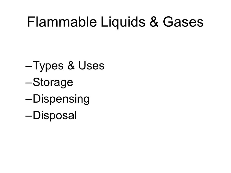 Flammable Liquids & Gases