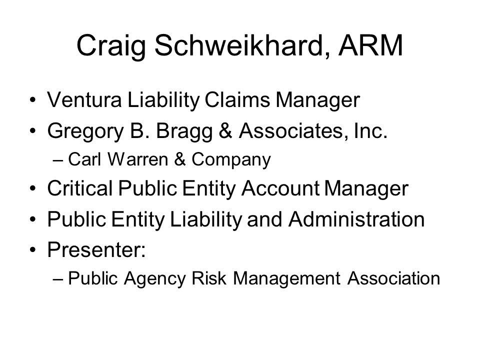 Craig Schweikhard, ARM Ventura Liability Claims Manager