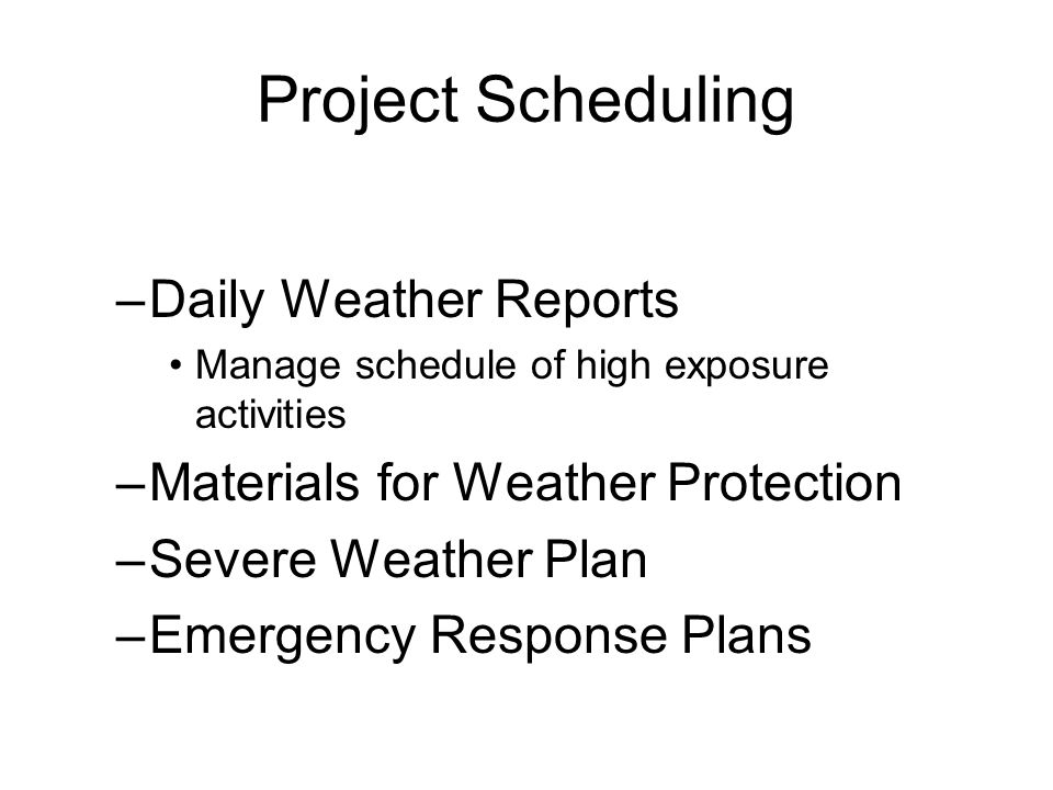 Project Scheduling Daily Weather Reports