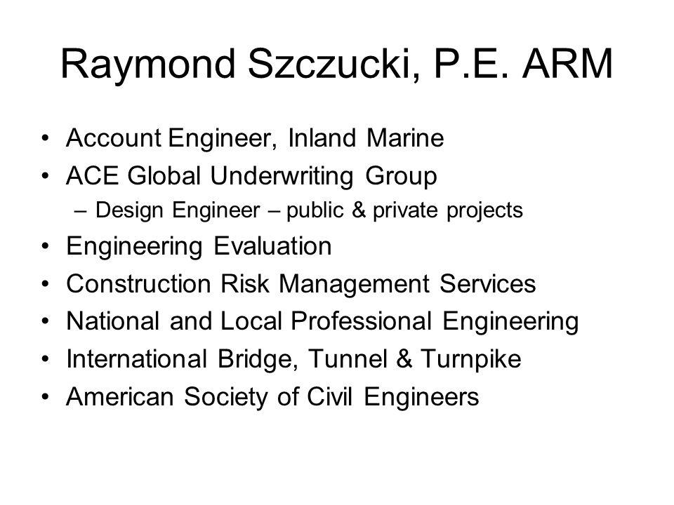 Raymond Szczucki, P.E. ARM