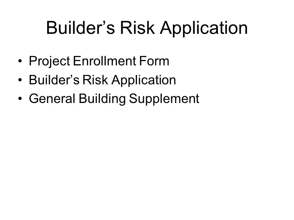 Builder's Risk Application
