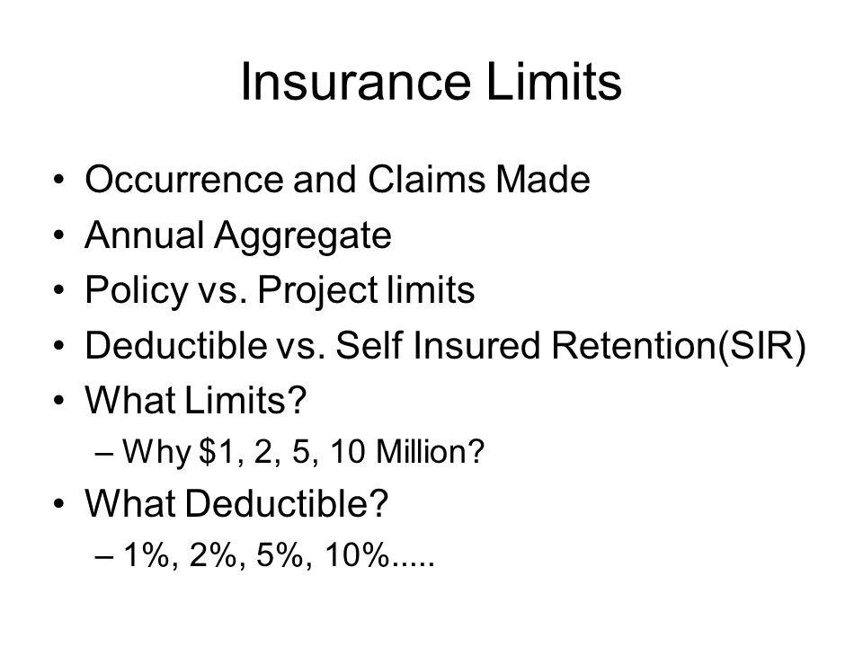Insurance Limits Occurrence and Claims Made Annual Aggregate