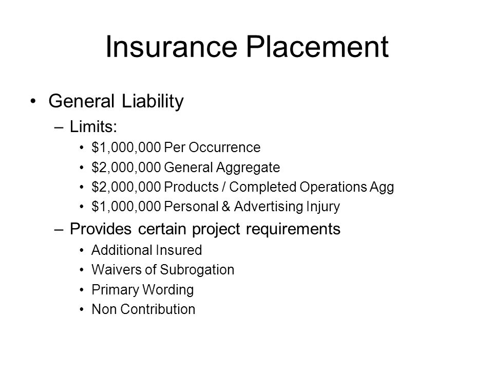 Insurance Placement General Liability Limits:
