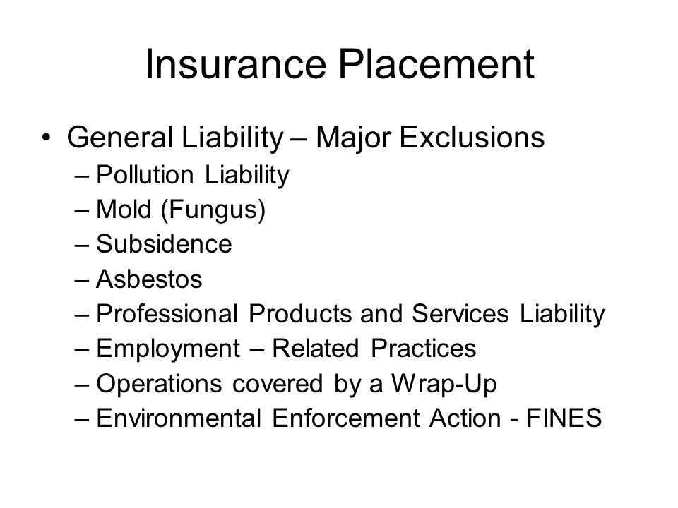 Insurance Placement General Liability – Major Exclusions
