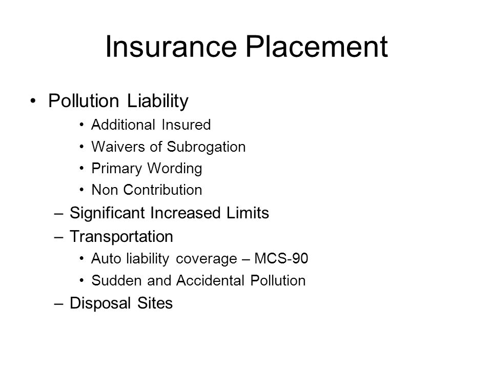 Insurance Placement Pollution Liability Significant Increased Limits