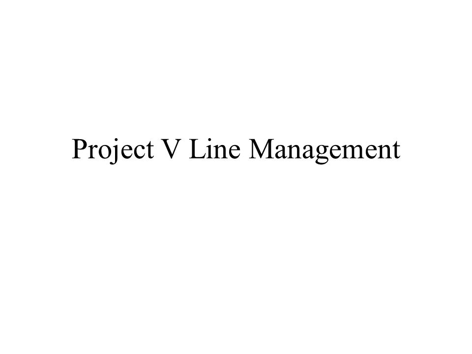 Project V Line Management