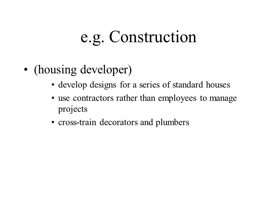 e.g. Construction (housing developer)