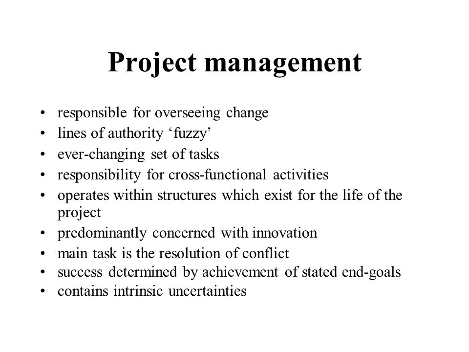 Project management responsible for overseeing change