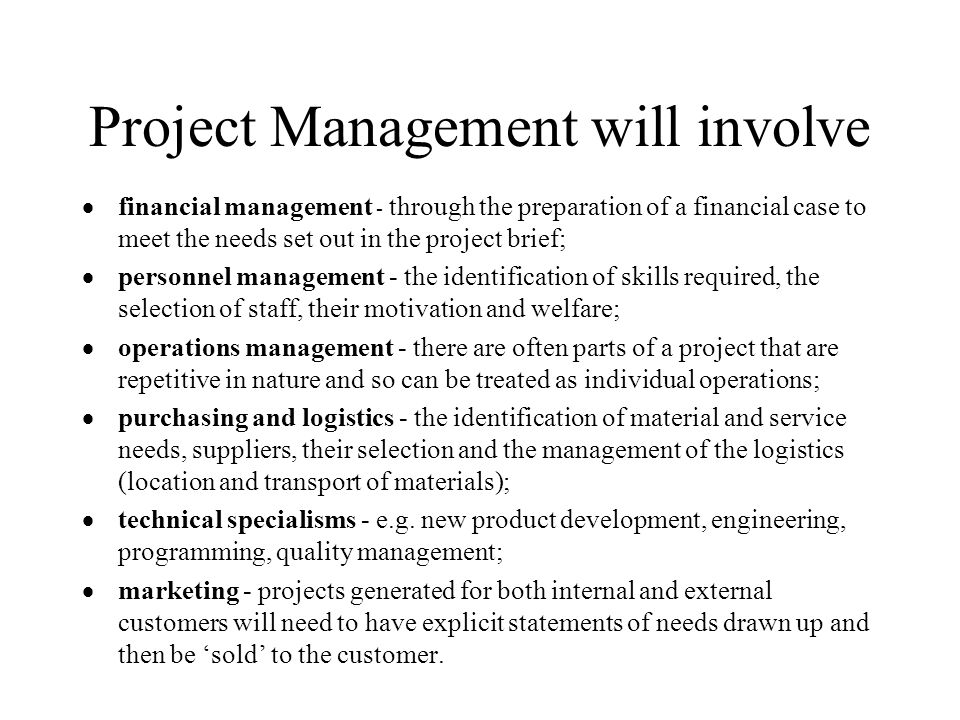 Project Management will involve