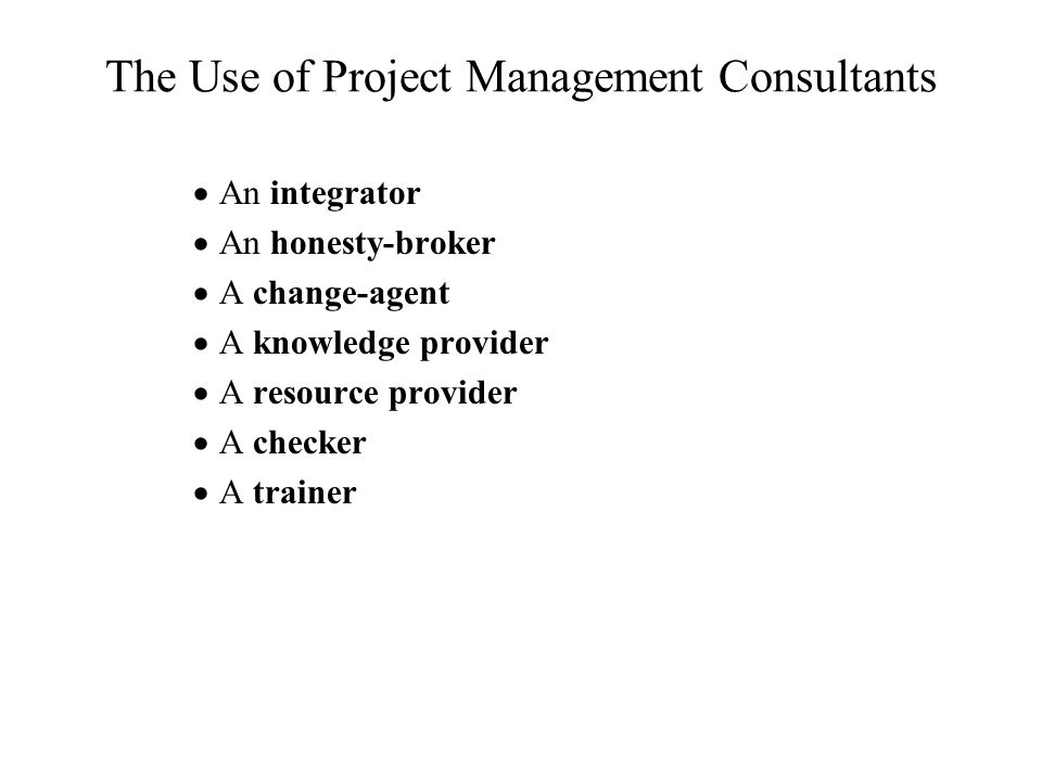 The Use of Project Management Consultants