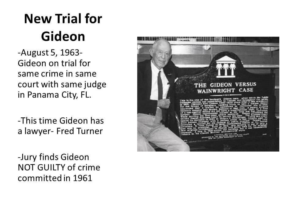 New Trial for Gideon -August 5, 1963- Gideon on trial for same crime in same court with same judge in Panama City, FL.