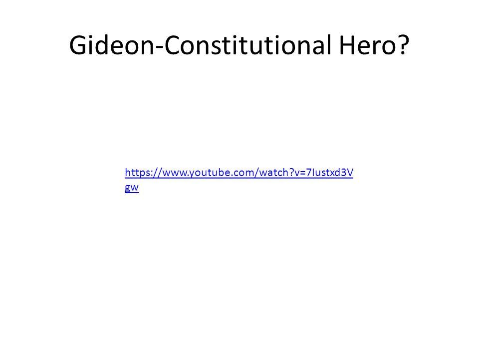 Gideon-Constitutional Hero