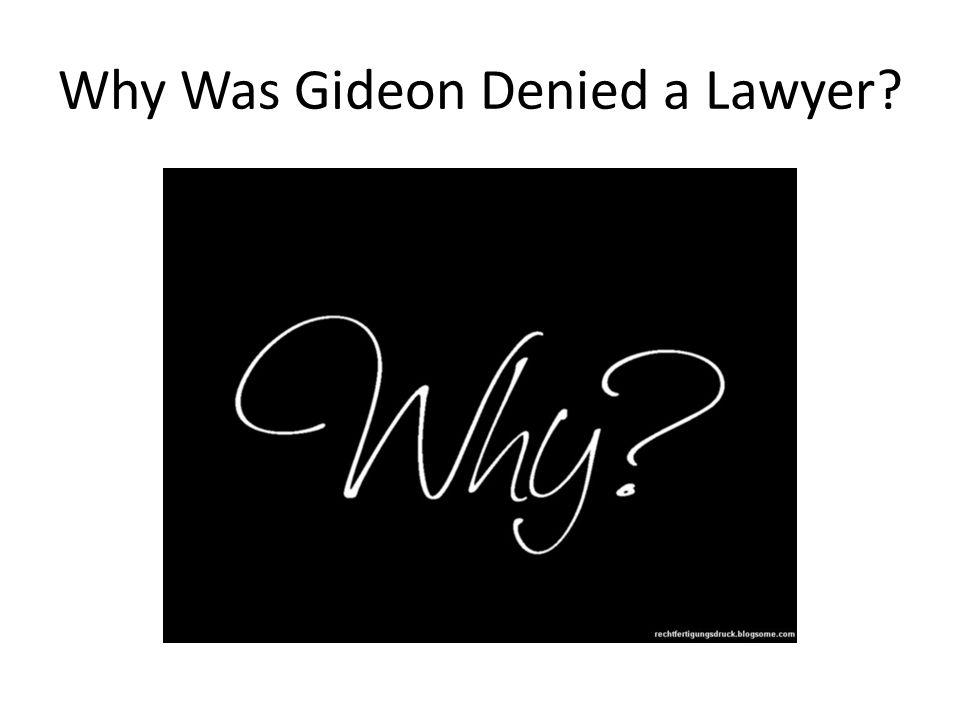 Why Was Gideon Denied a Lawyer