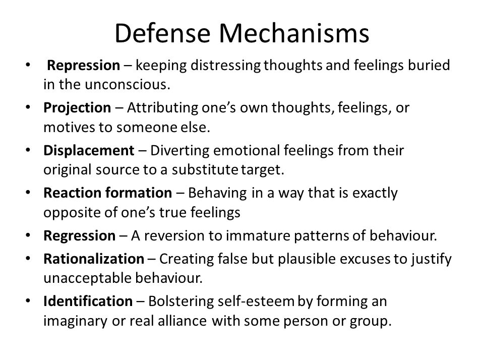 Defense Mechanisms Repression – keeping distressing thoughts and feelings buried in the unconscious.