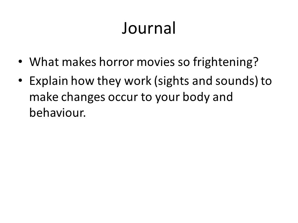Journal What makes horror movies so frightening