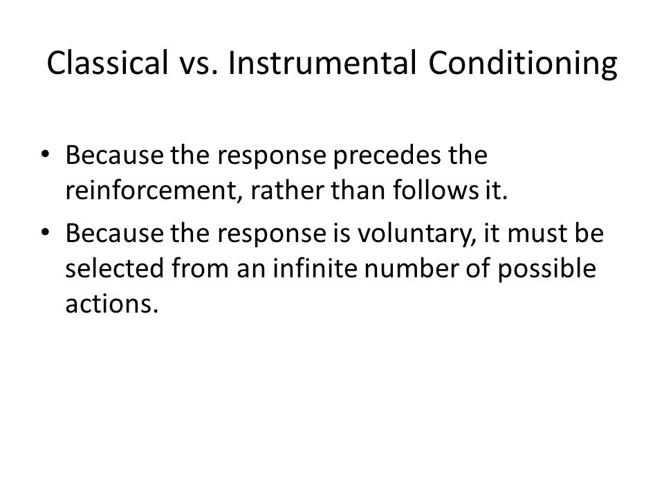 Classical vs. Instrumental Conditioning