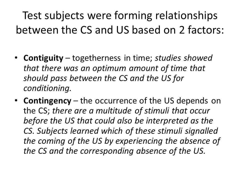Test subjects were forming relationships between the CS and US based on 2 factors: